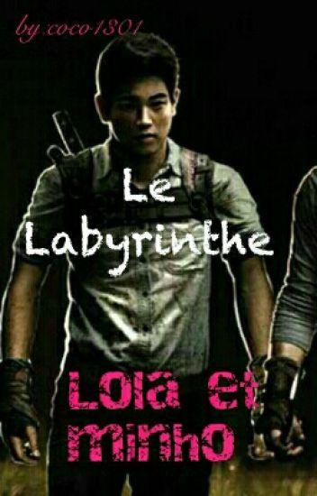 Le Labyrinthe - Lola et Minho