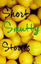 Short Smutty Stories by actualfuking