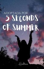 ¡Adoptada por 5 Seconds Of Summer! [#1] (Sin Editar) by hoodtacos