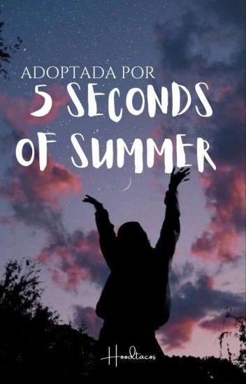 ¡Adoptada por 5 Seconds Of Summer! [#1]