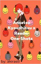 Ansatsu Kyoushitsu x Reader {DISCONTINUED}  by akirasti