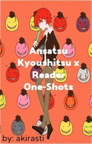 Ansatsu Kyoushitsu x Reader [REQUESTS ARE CLOSED]