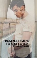From Best Friend To Best Lover [Grayson Dolan fanfiction] by MrsDolan99