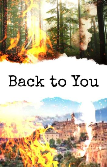 Back to you - Everlark (Currently Editing.)