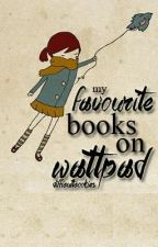 My favourite books on Wattpad! by difficultcookies