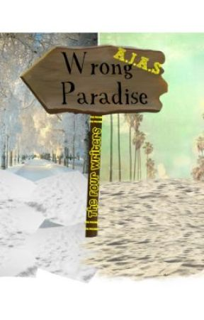 Wrong Paradise by AjasTheFourWriters