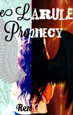 The Larulex Prophecy: Supernatural by _Ren10_
