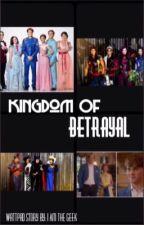 Kingdom of Betrayal (#1) by I_Am_The_Geek