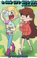 A New Life With You |a starco fanfic| by disneyloverbae