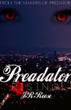 Predator: Rising (Book Three in the Predator Trilogy) by AnonRyder23