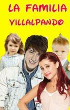 La Familia Villalpando  2° Temporada [solo Somos Unos Adolecentes] by aranzablanco