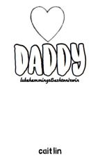 Daddy // lashton by Cai0t0lin6