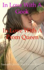 In Love With a Geek / In Love With a Prom Queen by SamuelCarson