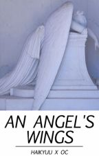 An Angel's Wings | Haikyuu!! Fanfic by jeonsthighs