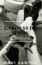 Garotas da Mafia - Vol. 01 by Selene_SalvatoreX