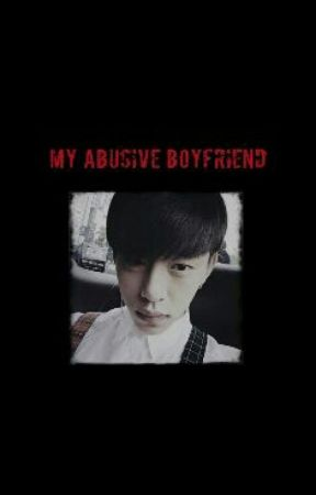 My Abusive Boyfriend by bianca_kpop