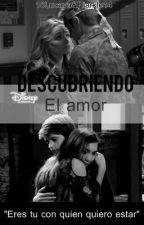 Descubriendo El Amor by 16LucayayRiakle14