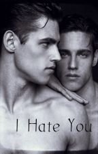I Hate You. [UNPUBLISHING FEB. 1ST] by KatieShakespeare