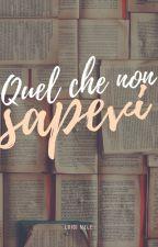 Quel che non sapevi by LuigiMele-