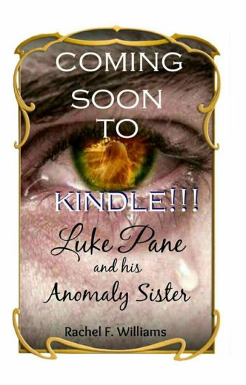Luke Pane and his Anomaly Sister [ Fantasy ] (COMPLETED)