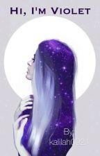 Hi, I'm Violet by kalilah0921