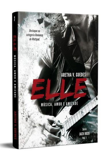 Elle - música, amor e amizade (Volume 1) - COMPLETO!