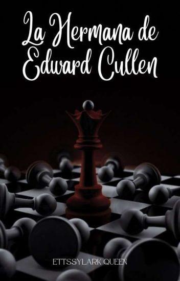 La Hermana De Edward Cullen [Book #1]
