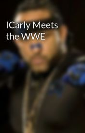 ICarly Meets the WWE by Mythmanic
