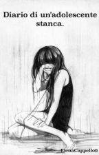 Diario di un'adolescente stanca (#Wattys2016) by elenacap