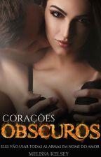 Corações Obscuros  by MelissaKelsey