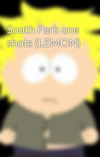 South Park one shots (LEMON) - CorvaTweak - Wattpad