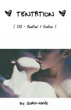 OS BaekYeol : Tentation by SeoRin-Fanfic