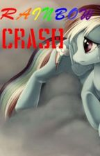 Rainbow Crash: A My Little Pony Fanfic by Embrina