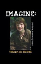 IMAGINE: Falling in love with Bain by Aidanturnerimagines