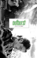 Outburst | EDITANDO by memoriesinblack