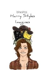 Harry Styles Imagines ✓ by bheshta