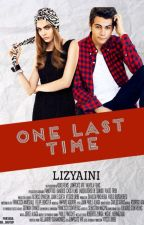 One Last Time [#WOWAwards2] [#Wattys2016] by Lizyaini
