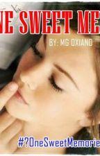 ONE SWEET MEMORIES by MGDeLeon9