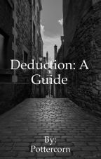 Deduction: a guide by Pottercorn