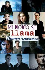Mi Novio Se Llama Damon Salvatore (Pausada) by EvilDreams08