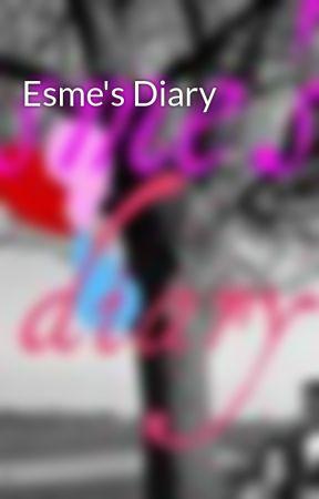 Esme's Diary by EsmesDiary