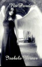 No Paraíso - Entre Anjos 2 by isabeleverner