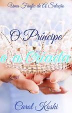O Príncipe e a Criada by princesinhadopop