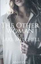 The Other Woman Of Jake Mitchell by AnnSyvil