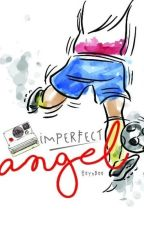 Imperfect Angel ( Proses Penerbitan ) by ReynBee