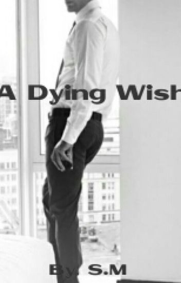 A Dying Wish (ON HOLD)