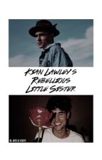 ☕︎ - Kian Lawley's Rebellious Little Sister. by -coconuts