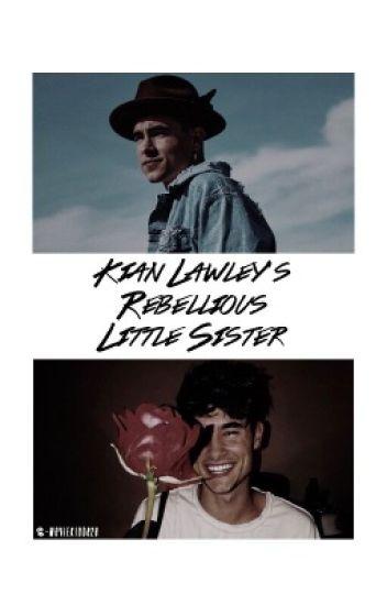 Kian Lawley's Rebellious little sister.