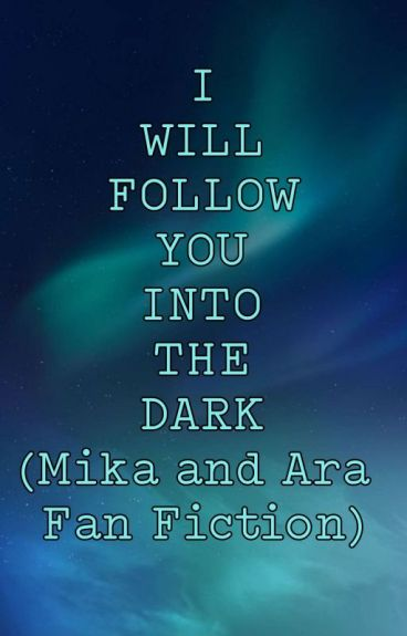 i will follow you into the dark (mika reyes-ara galang fanfic)