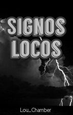 SIGNOS LOCOS by Lou_Chamber